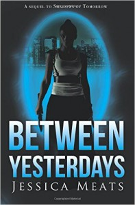 Between Yesterdays by Jessica Meats