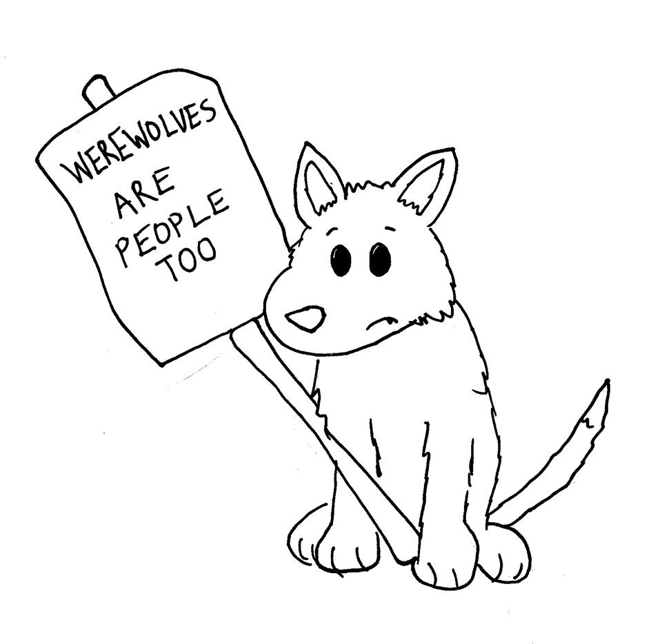"Cartoon of a wolf holding a picket sign reading ""werewolves are people too"""